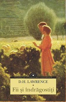 D.H. Lawrence - Fii si indragostiti -