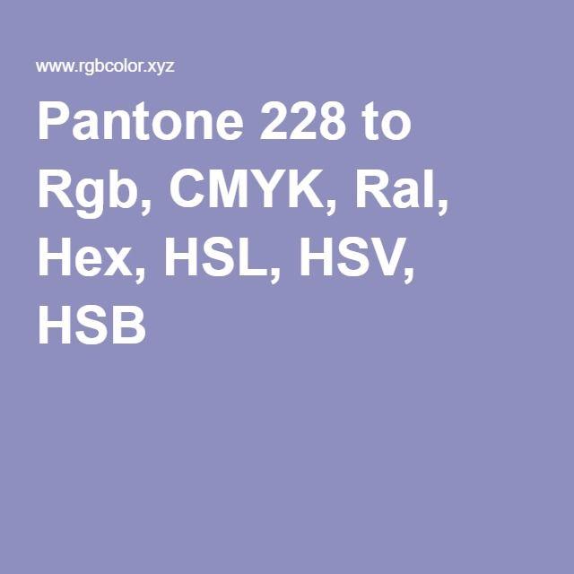 pantone 228 to rgb cmyk ral hex hsl hsv hsb