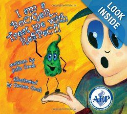 I Am a Booger... Treat Me With Respect!: Julia Cook, Carson Cook: 9781931636582: Amazon.com: Books