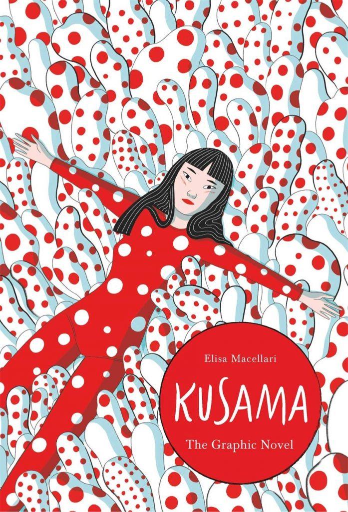 Elisa Macellari S Kusama The Graphic Novel Courtesy Of Laurence King Publishing Graphic Novel Yayoi Kusama Yayoi