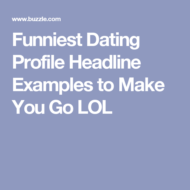 Examples of good taglines for dating sites