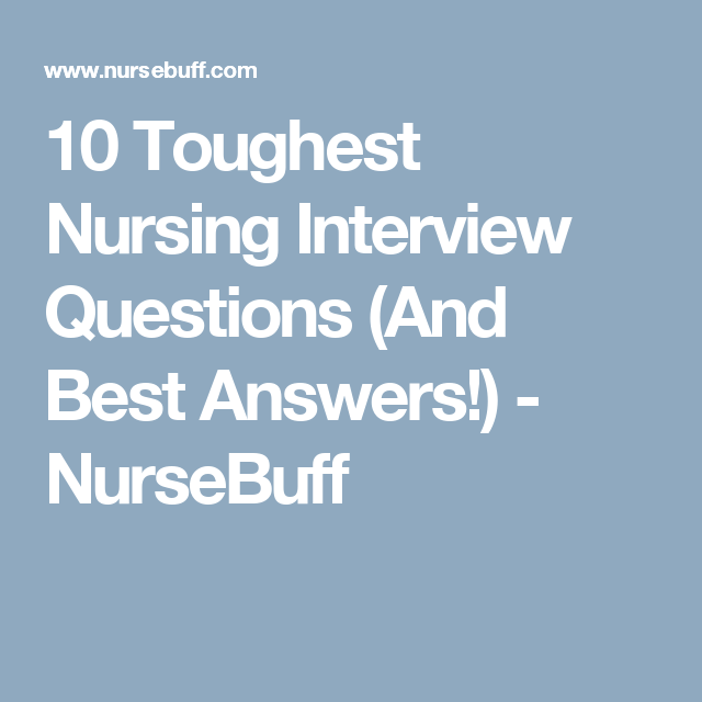 10 toughest nursing interview questions and best answers nursebuff - Nursing Interview Questions And Answers