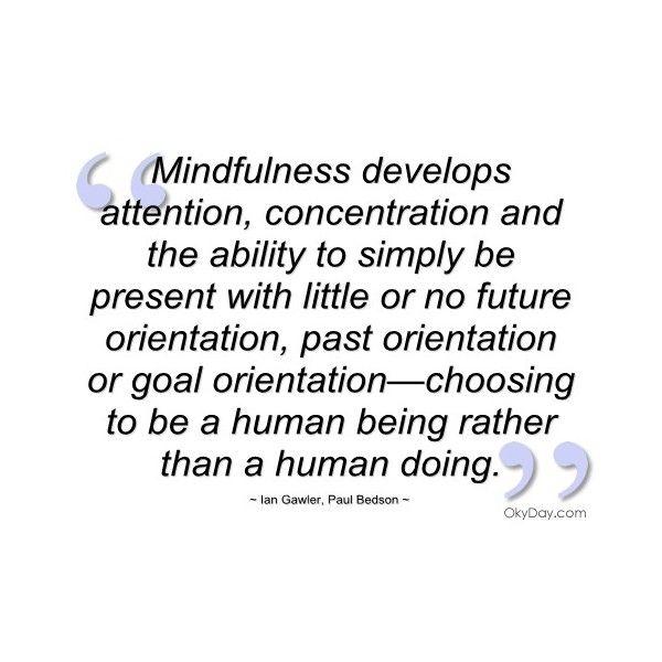 Mindfulness develops attention