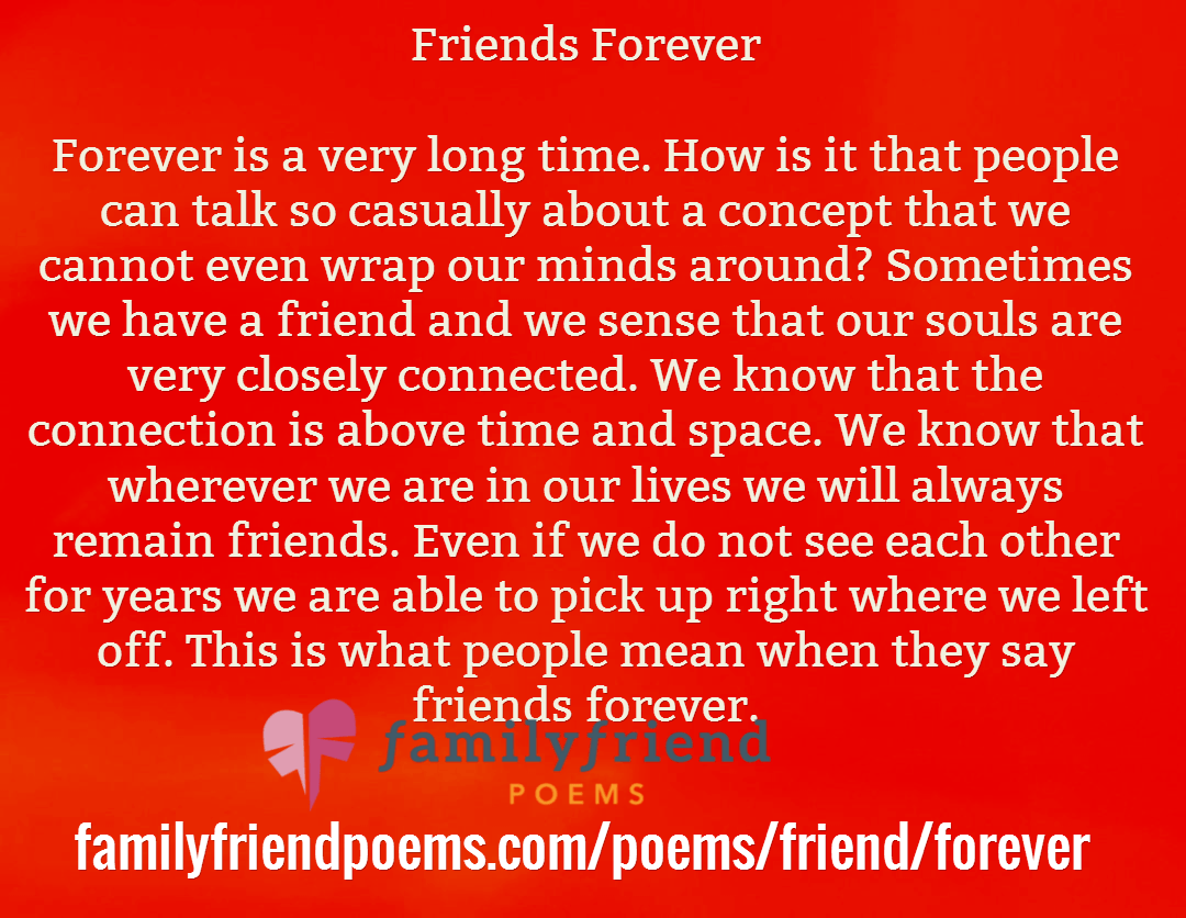 Friends Forever. Forever is a very long time. . This is