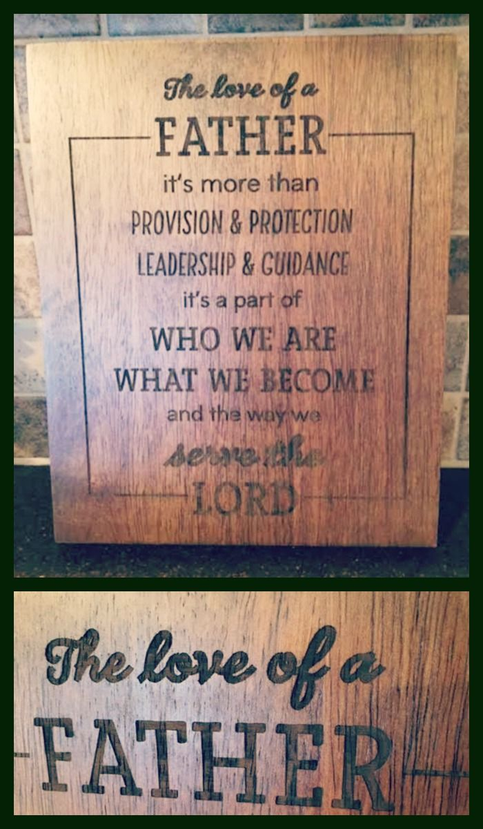 solid wooden plaque with words of inspiration for dad great fathers