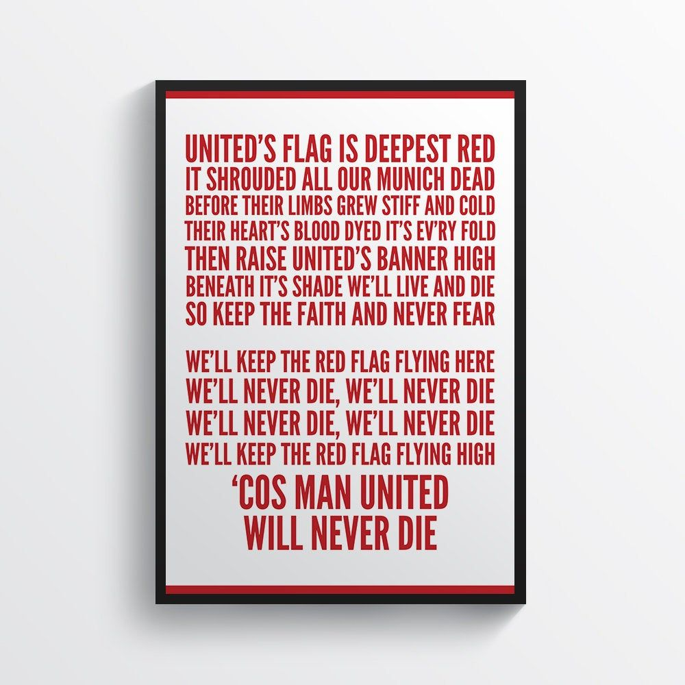 Manchester United Will Never Die Chant Song Quote Typography Poster Mufc Wall Art Manchester United Song Typography Quotes Manchester United Wallpaper