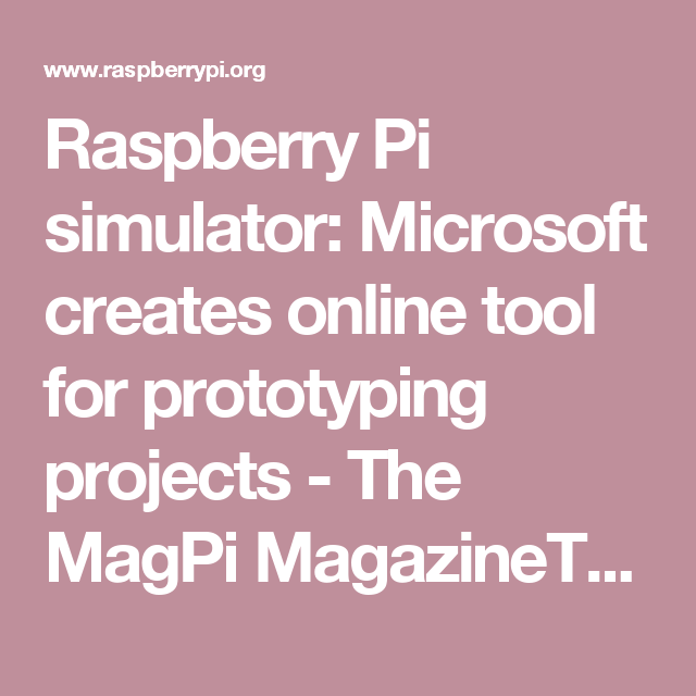 Raspberry Pi simulator: Microsoft creates online tool for