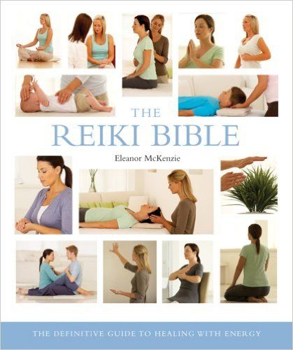 The Reiki Bible The Definitive Guide To Healing With Energy Eleanor Mckenzie 8601401090632 Amazon Com Books Reiki Healing Reiki Practitioner