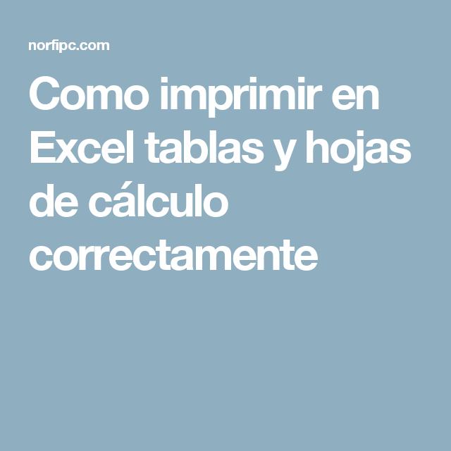 Como imprimir en Excel tablas y hojas de cálculo correctamente ...