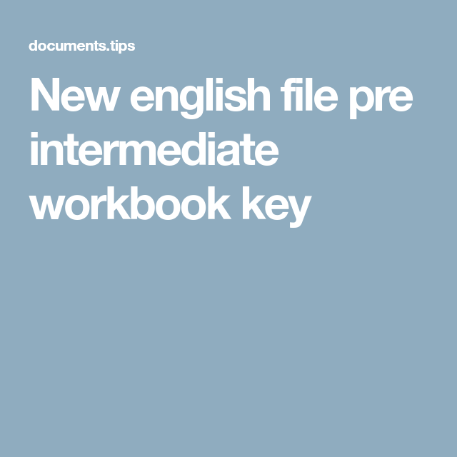 New English File Pre Intermediate Workbook Key English File Workbook English