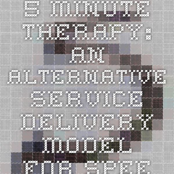 5-Minute Therapy: An Alternative Service Delivery Model