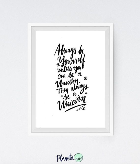 Always be yourself unicorn poster prints printable black white minimalist handwritten handlettered handlettering funny quote art