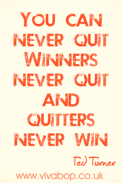 "Inspirational Quotes - ""You can never quit. Winners never quit, and quitters never win."" -  Ted Turnerr"