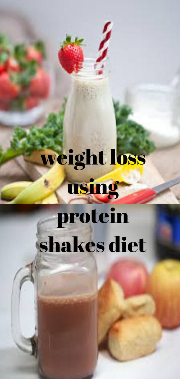 Weight Loss Using Protein Shakes Diet Weightloss In 2018