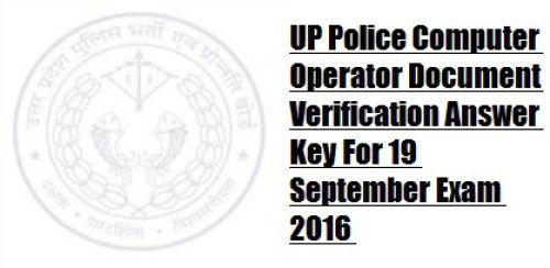 UP Police Computer Operator Answer Key For 19 September Exam 2016 Document Verification