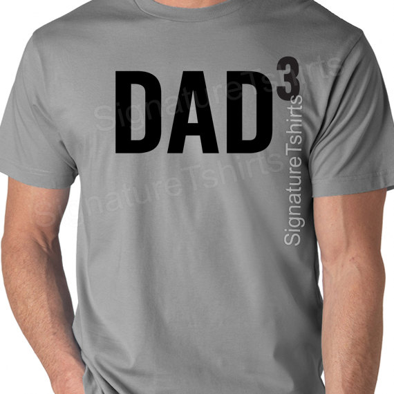 Fathers Day Gift DAD 3 T Shirt Mens t shirt by signaturetshirts ... de299b746
