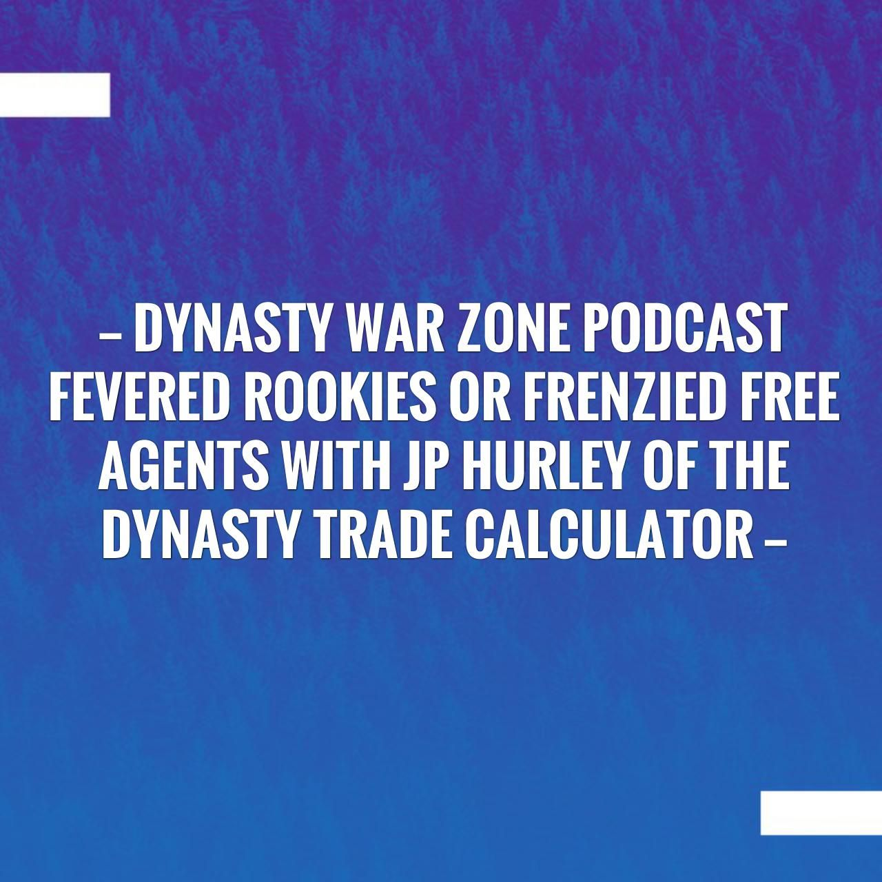 Dynasty war zone podcast fevered rookies or frenzied free