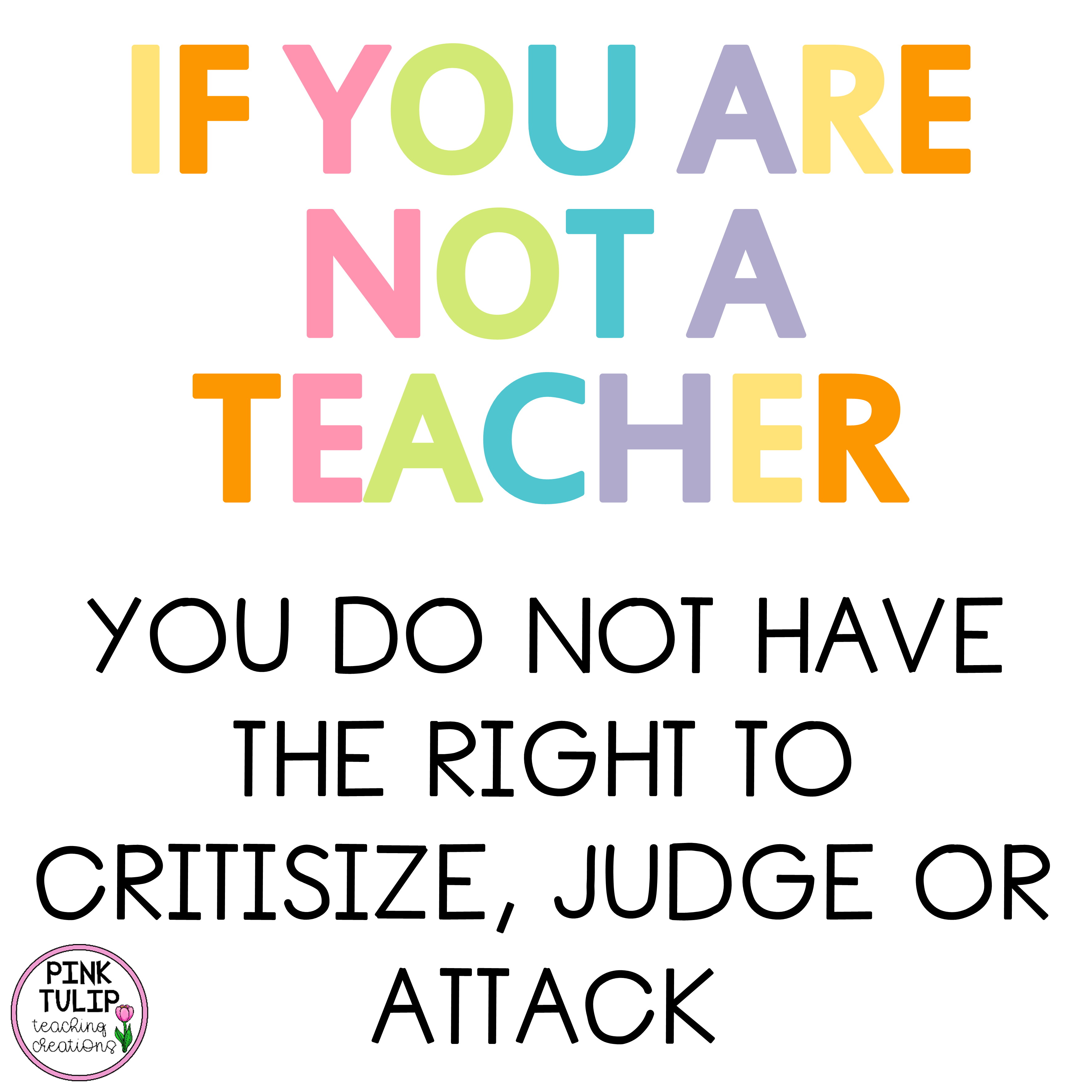 If You Are Not A Teacher You Do Not Have The Right To