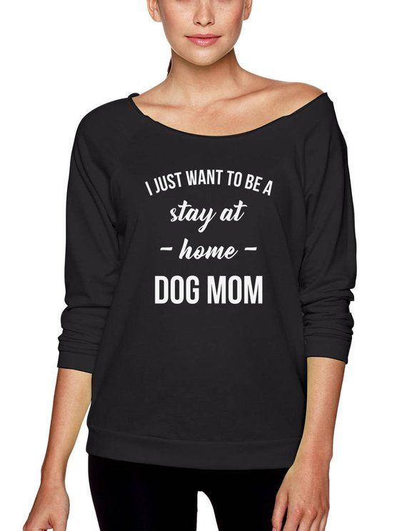 36a7d1a89f I just want to be a stay at home dog mom shirt funny dog unique lazy funny  saying shirt slogan quote graphic tee for womens girls sassy cute tops  gifts ...