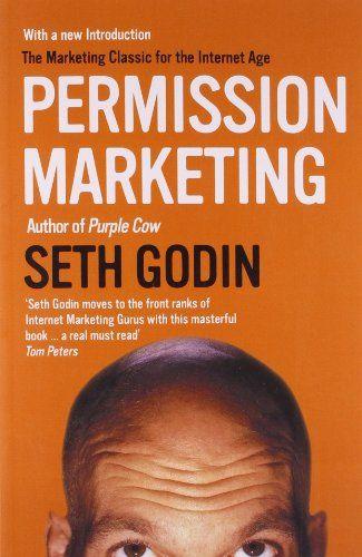 Permission Marketing: Turning Strangers Into Friends And Friends Into Customers: Amazon.de: Seth Godin: Fremdsprachige Bücher