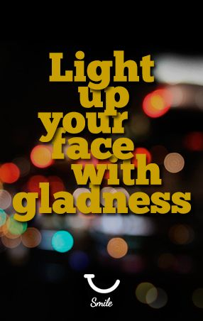 light up your face gladness smile quotes design typo