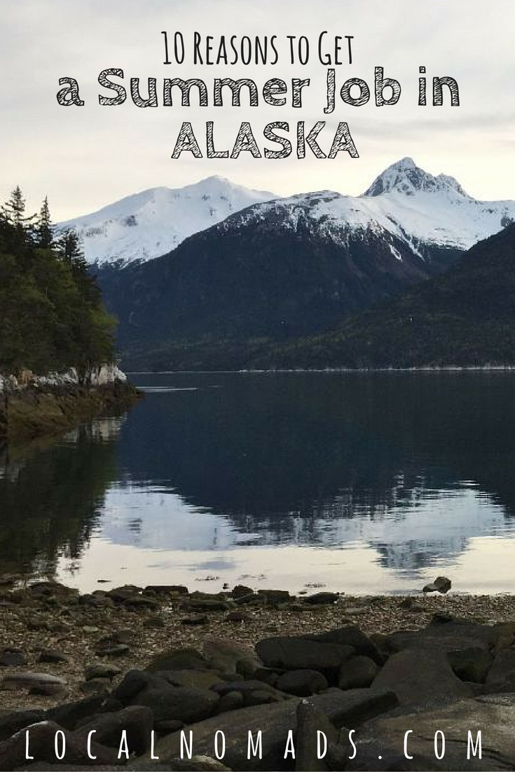 10 Great Reasons To Get A Summer Job In Skagway Local Nomads Summer Jobs Alaska Travel Mexico Travel Destinations