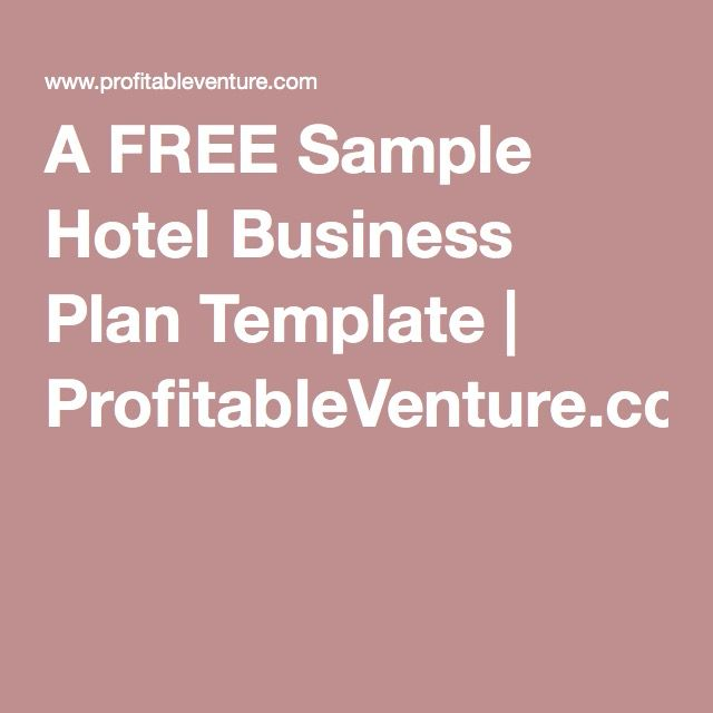 A Free Sample Hotel Business Plan Template  ProfitableventureCom