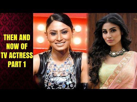 Mouni Roy Hina KhanThen and Now Photos Of Tv Actresses Part
