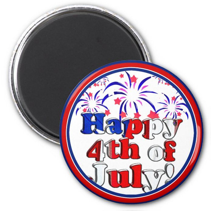 Happy 4th of July with Fireworks Magnet - tap/click to personalize and buy #Magnet  #redwhiteandblue1 #gravityx9 #america #usa #red
