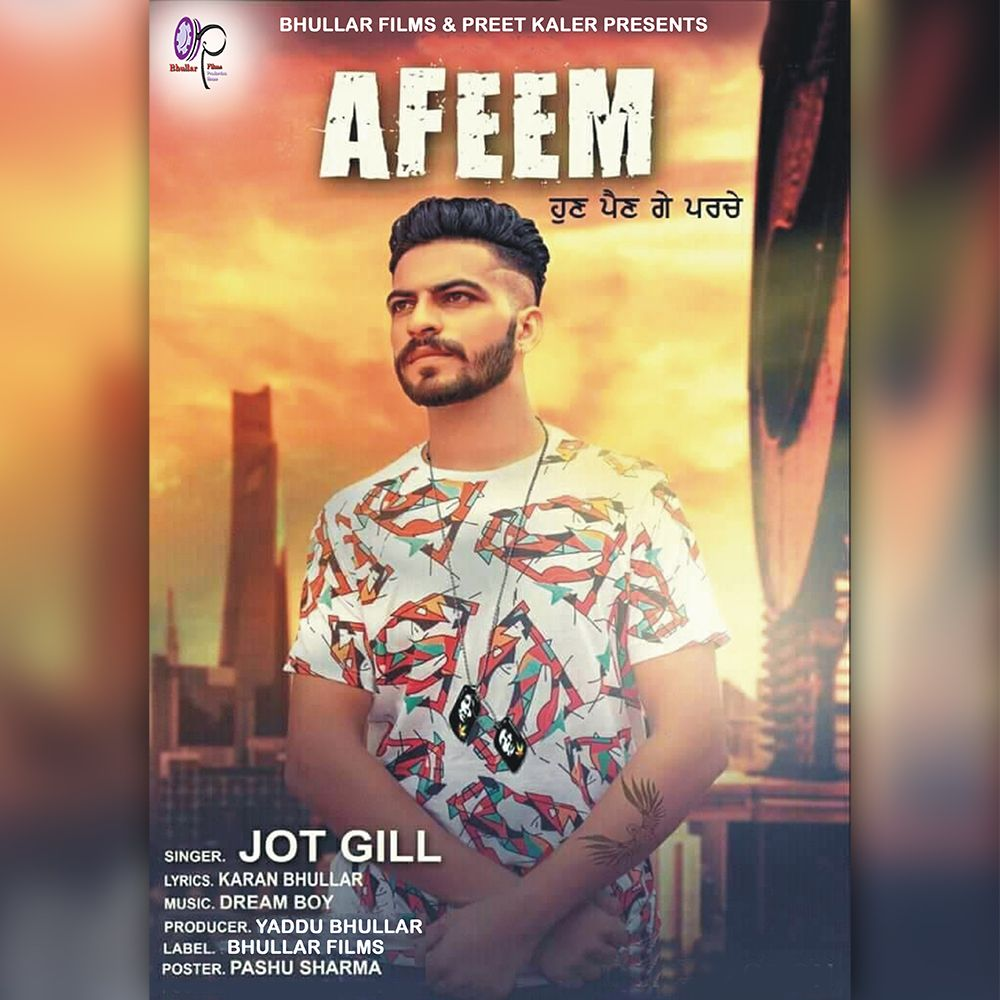 Afeem By Jot Gill Mp3 Punjabi Song Download And Listen With
