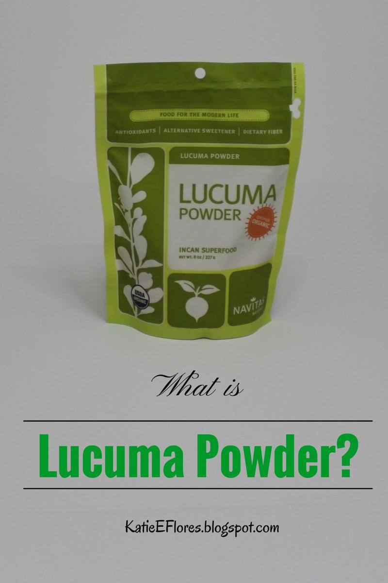 What Is Lucuma Powder?   KatieEFlores.blogspot.com