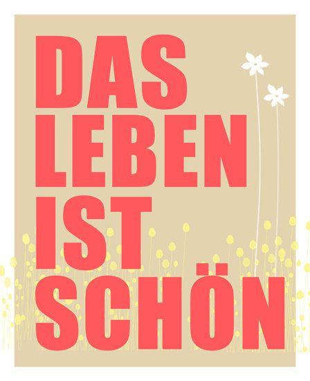 """Das Leben ist Schön 8 x 10"""" Life quotes, German quotes"""