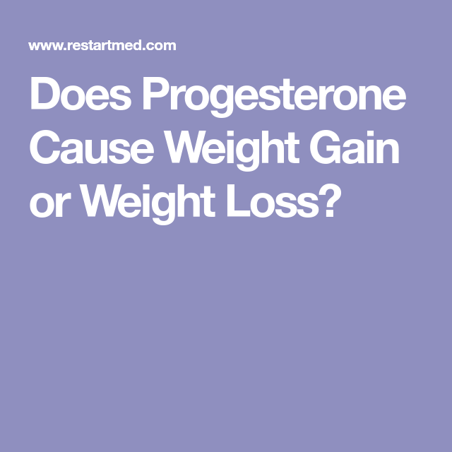 Does Progesterone Cause Weight Loss