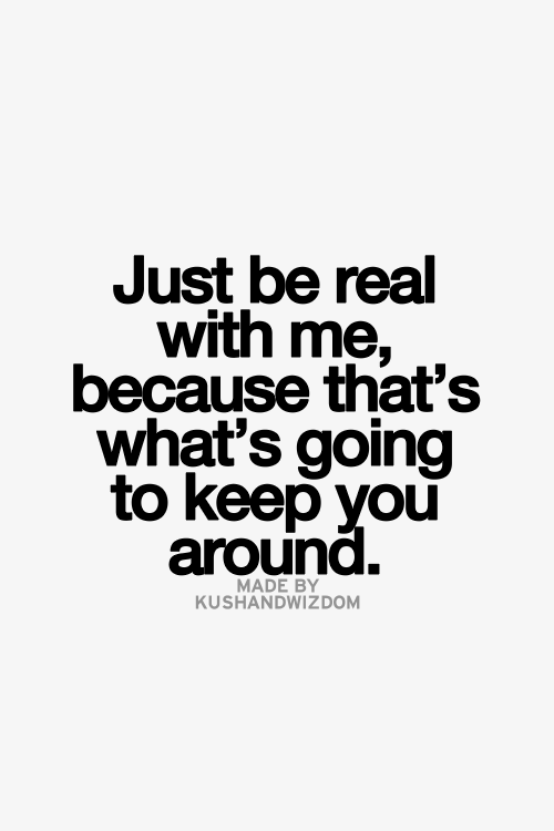 Exactly Be Real Or Keep Away I Have No Time Or Desire For