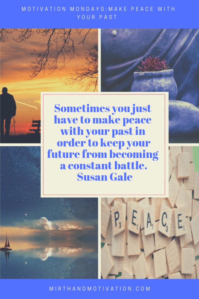 Motivation Mondays Peace with Our Past Monday