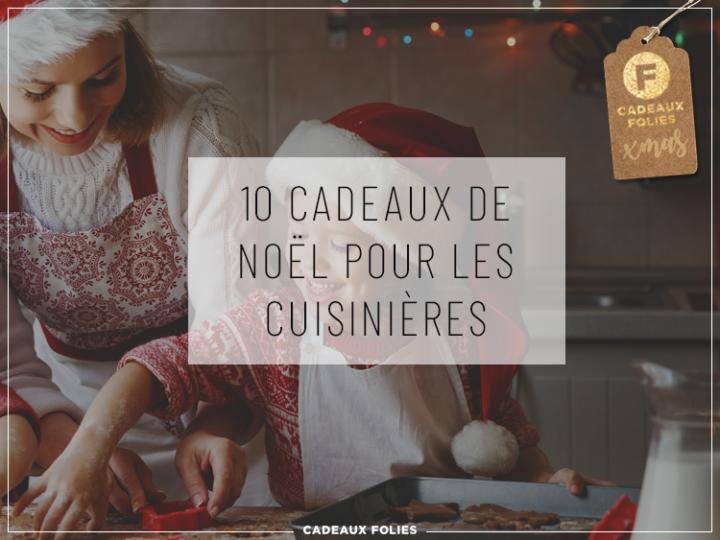 Cadeaux Noel Femme : 10 idées pour les reines de la cuisine
