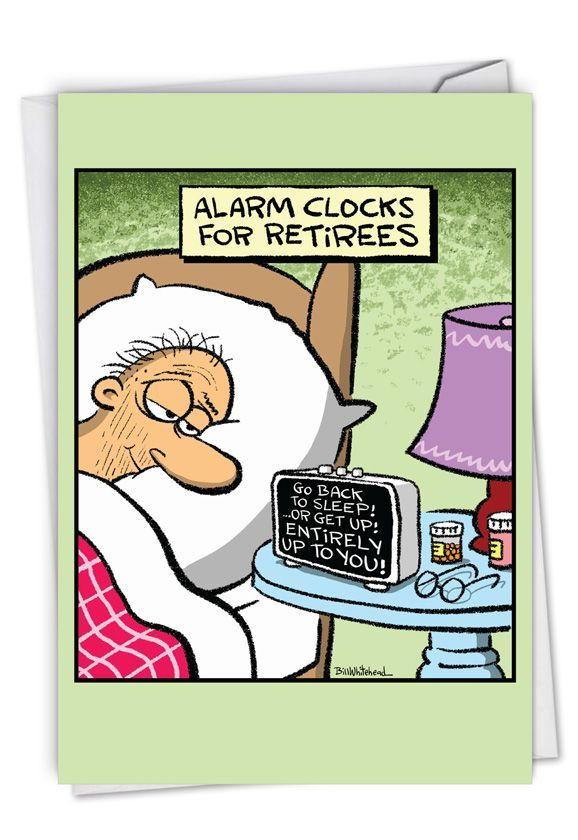 Retiree Alarm Clock Humorous Retirement Paper Card Forget The Snooze Button That Temporarily Allows Yo Clean Funny Jokes Funny Cartoon Pictures Senior Humor