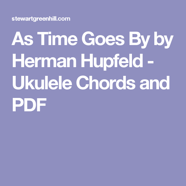 As Time Goes By By Herman Hupfeld Ukulele Chords And Pdf Music