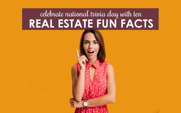 Celebrate national trivia day with these 10 real estate