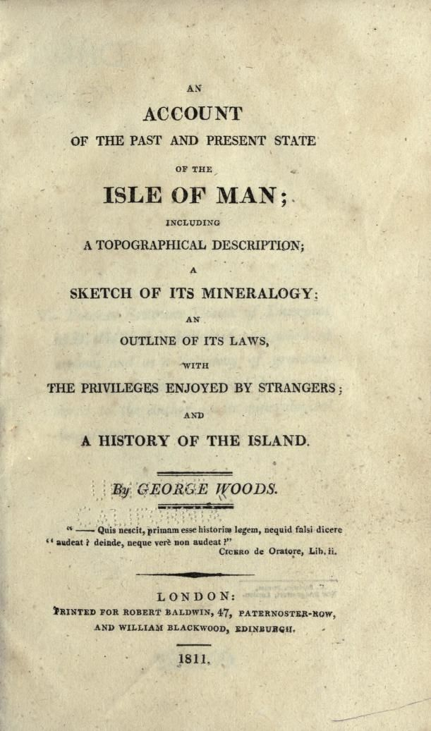 An account of the past and present state of Isle of Man.    You can download this book if you go to the website.  It's free.