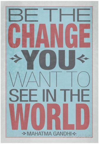 Seja A Mudança Que Você Quer Ver No Mundo Em Inglês Posters