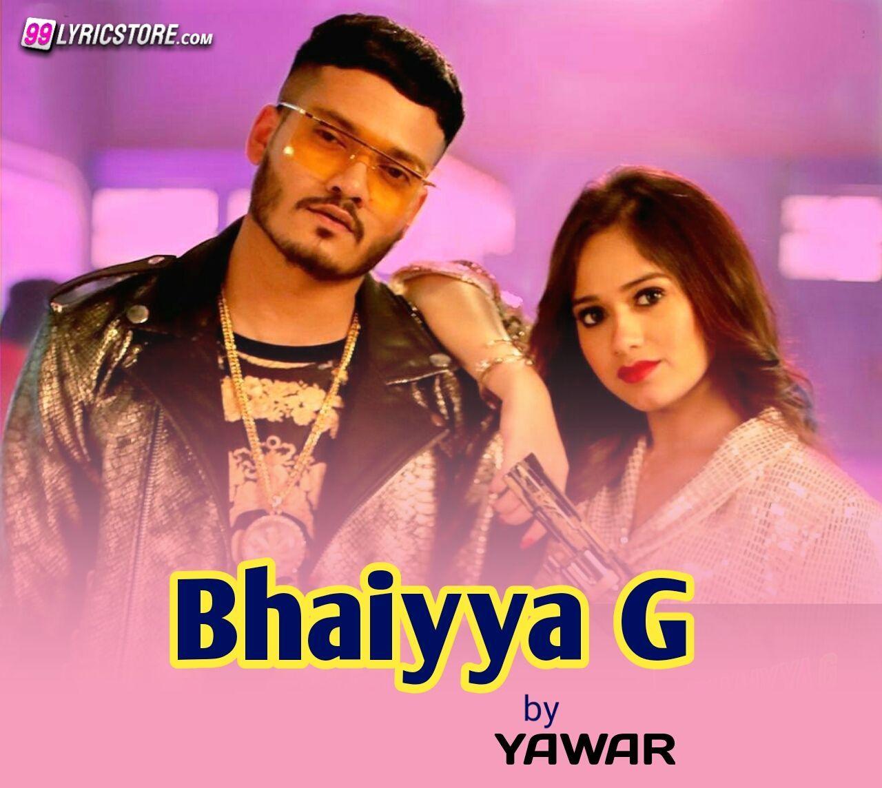 Bhaiyya G Lyrics Yawar Jannat Zubair Rahmani Komlyrics New Hindi Songs Lyrics Songs