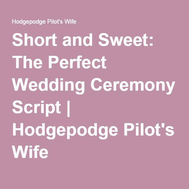 Traditional Wedding Ceremony Script.Short And Sweet The Perfect Wedding Ceremony Script
