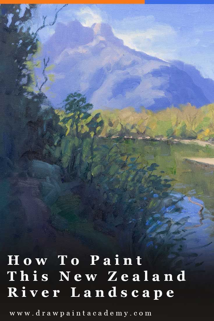 How To Paint This New Zealand River Landscape Oil