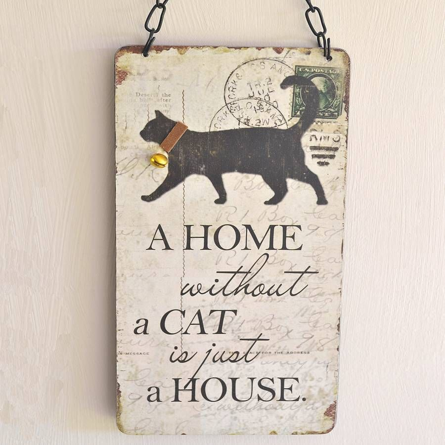 A Home without a Cat is just a House. Cat signs, Pet