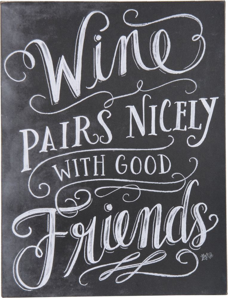WINE PAIRS NICELY WITH GOOD FRIENDS Wood Box Sign Primitives By Mesmerizing Quote About Great Friends And Wine