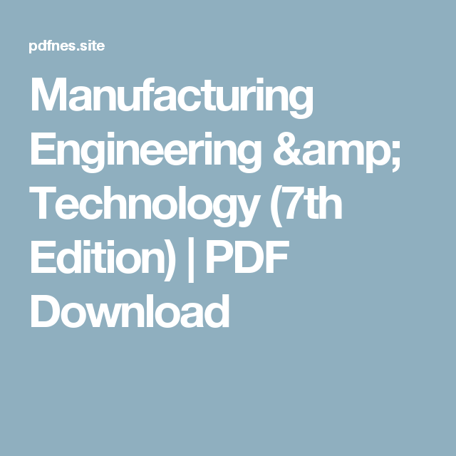 Manufacturing Engineering & Technology (7th Edition) | PDF