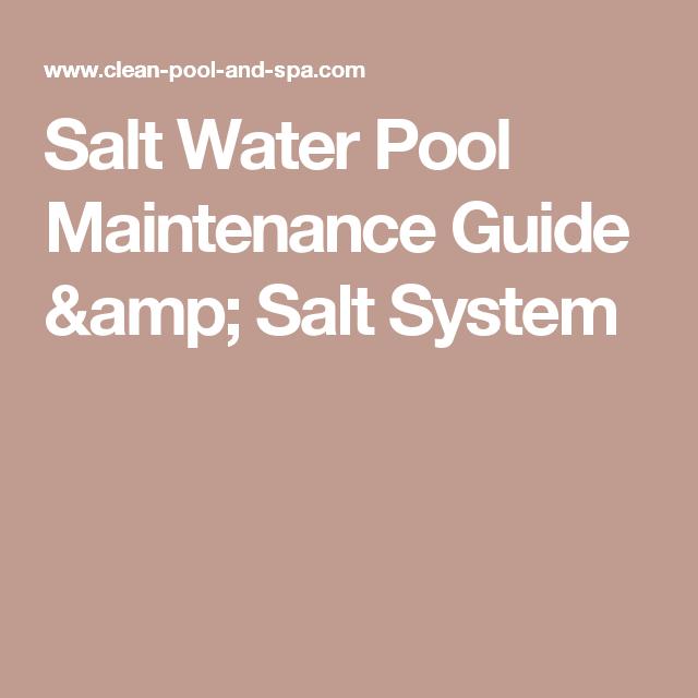 Salt Water Pool Maintenance Guide & Salt System   Salt water ...