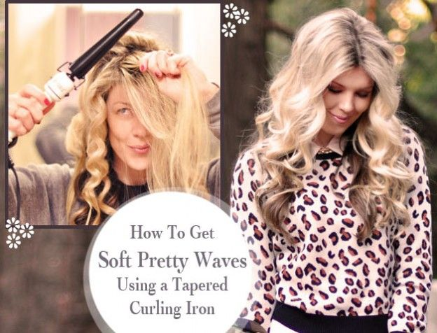 Hair Tutorial How To Get Soft Pretty Waves Using A Tapered Curling Iron