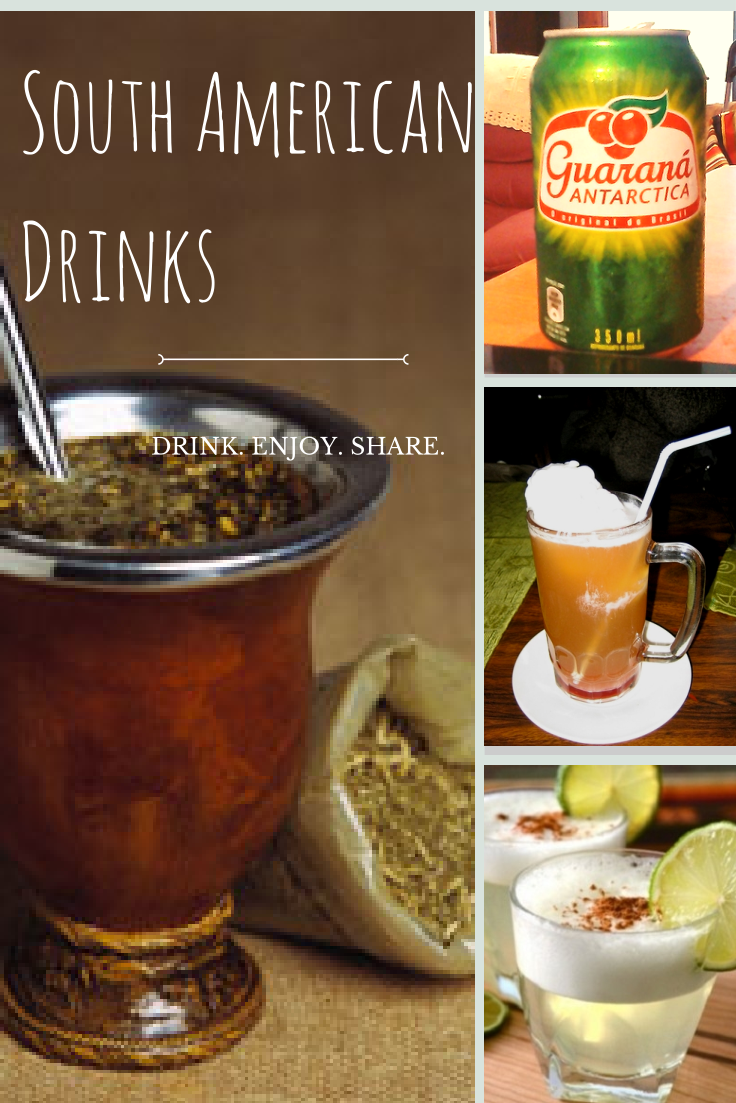 Drink Me South American Beverages American Drinks Tasty Dishes Food